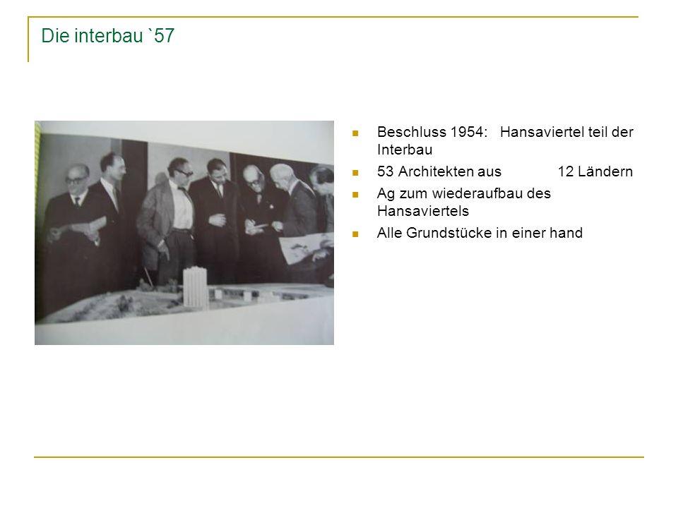 Die interbau `57 Beschluss 1954: Hansaviertel teil der Interbau