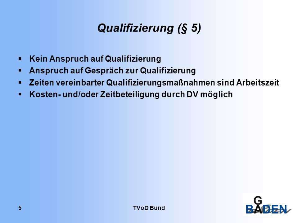 Qualifizierung (§ 5) Kein Anspruch auf Qualifizierung