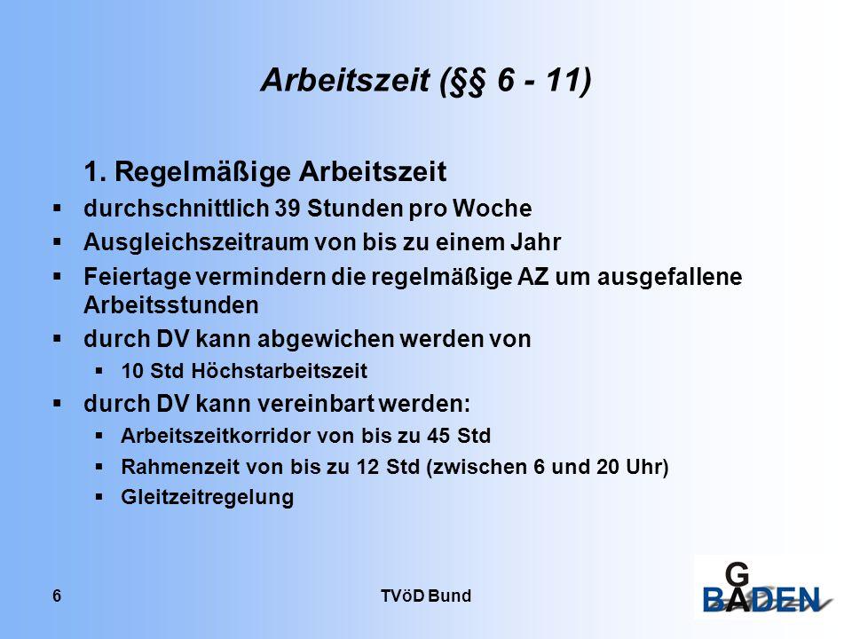 Arbeitszeit (§§ 6 - 11) 1. Regelmäßige Arbeitszeit