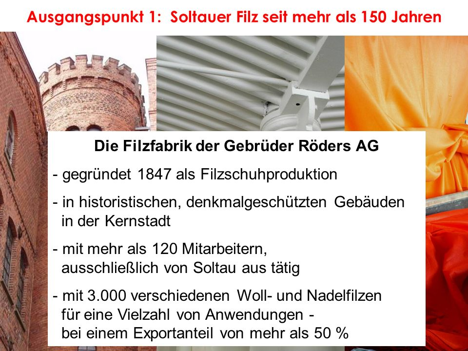 Ausgangspunkt 1: Soltauer Filz seit mehr als 150 Jahren