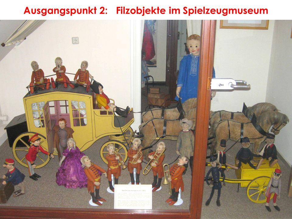 Ausgangspunkt 2: Filzobjekte im Spielzeugmuseum