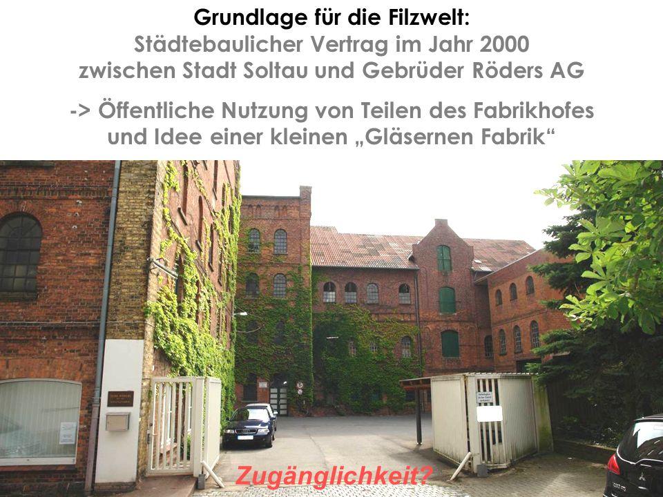 Grundlage für die Filzwelt: Städtebaulicher Vertrag im Jahr 2000 zwischen Stadt Soltau und Gebrüder Röders AG