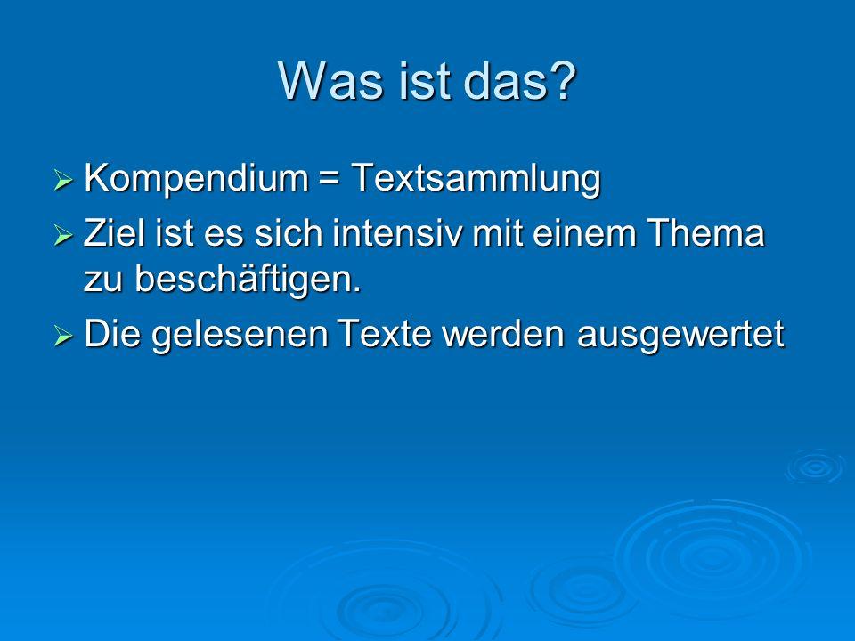 Was ist das Kompendium = Textsammlung