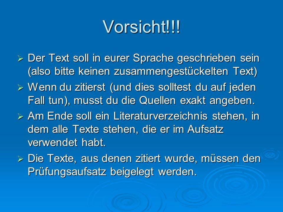 Vorsicht!!! Der Text soll in eurer Sprache geschrieben sein (also bitte keinen zusammengestückelten Text)