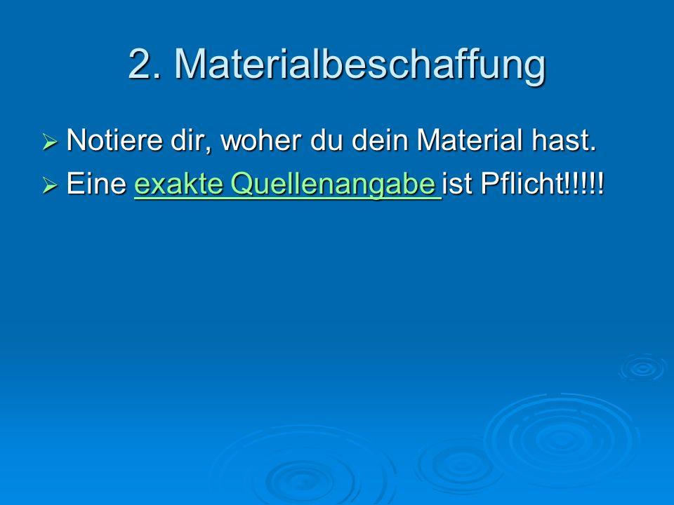 2. Materialbeschaffung Notiere dir, woher du dein Material hast.