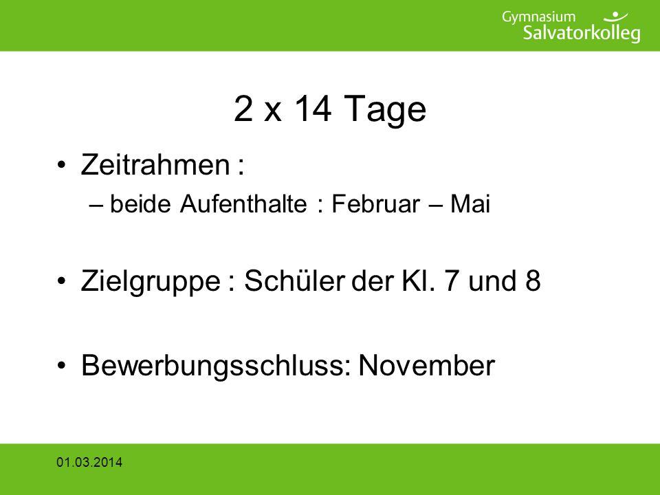 2 x 14 Tage Zeitrahmen : Zielgruppe : Schüler der Kl. 7 und 8