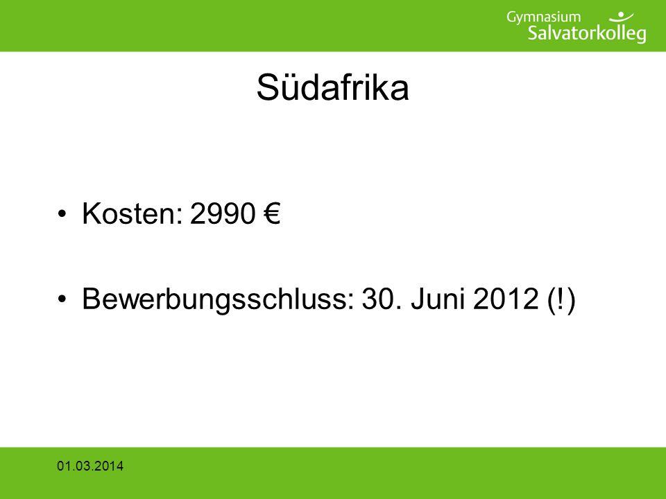 Südafrika Kosten: 2990 € Bewerbungsschluss: 30. Juni 2012 (!)
