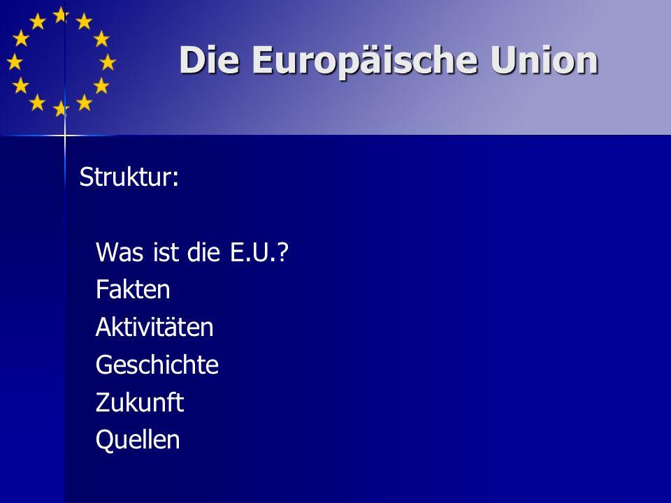 Die Europäische Union Struktur: Was ist die E.U. Fakten Aktivitäten