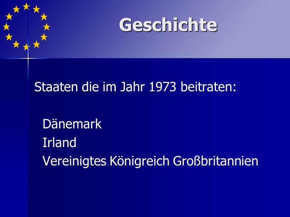 Geschichte Staaten die im Jahr 1973 beitraten: Dänemark Irland