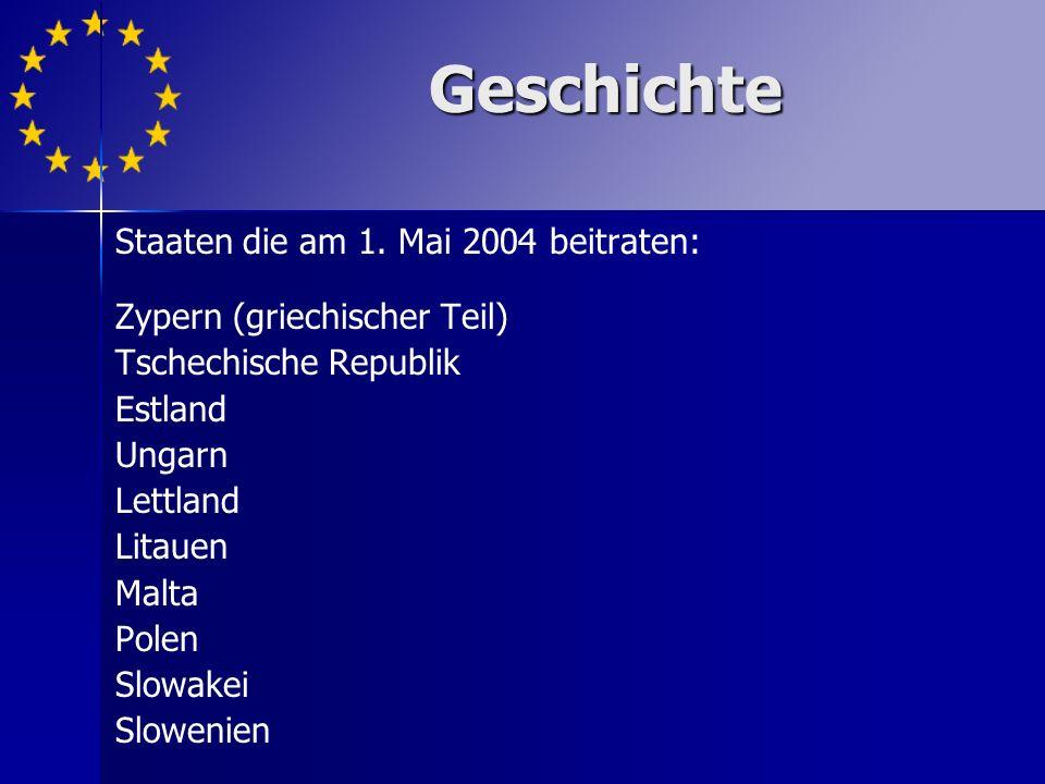 Geschichte Staaten die am 1. Mai 2004 beitraten: