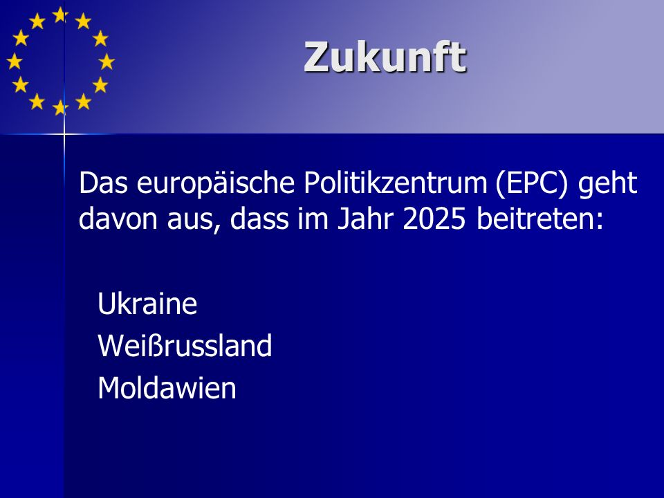 Zukunft Das europäische Politikzentrum (EPC) geht davon aus, dass im Jahr 2025 beitreten: Ukraine.