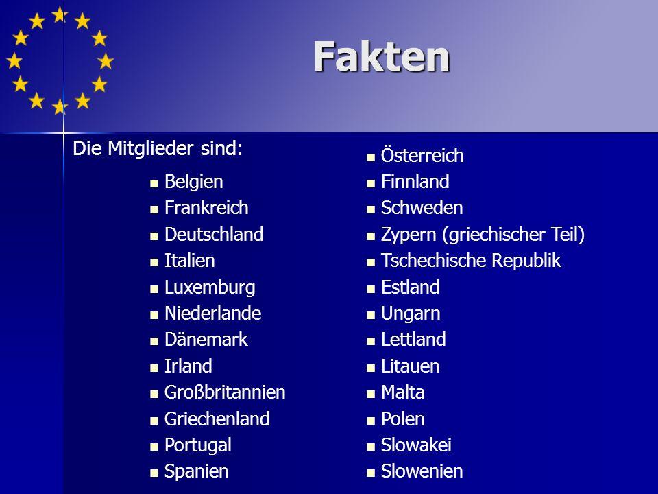 Fakten Die Mitglieder sind: Belgien Frankreich Deutschland Italien