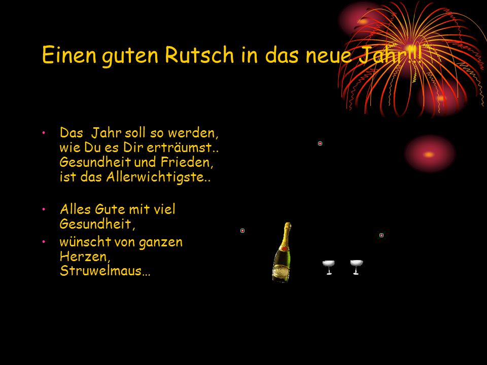 Einen guten Rutsch in das neue Jahr!!!