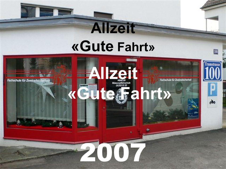 Allzeit «Gute Fahrt» Allzeit «Gute Fahrt» 2007