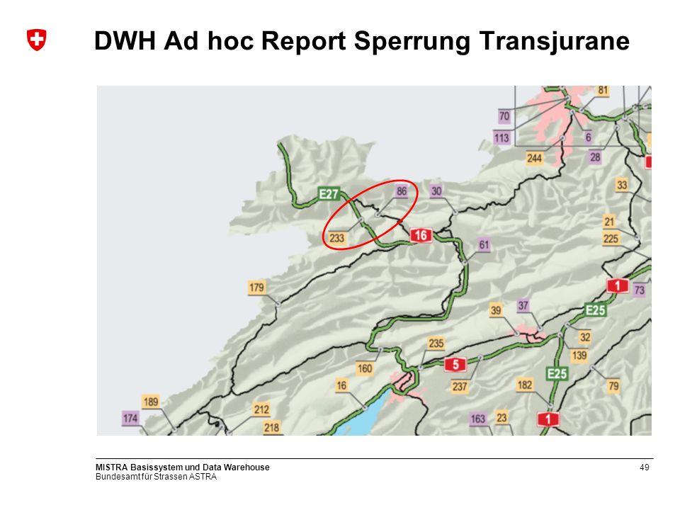 DWH Ad hoc Report Sperrung Transjurane