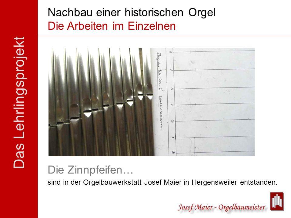 Nachbau einer historischen Orgel Die Arbeiten im Einzelnen