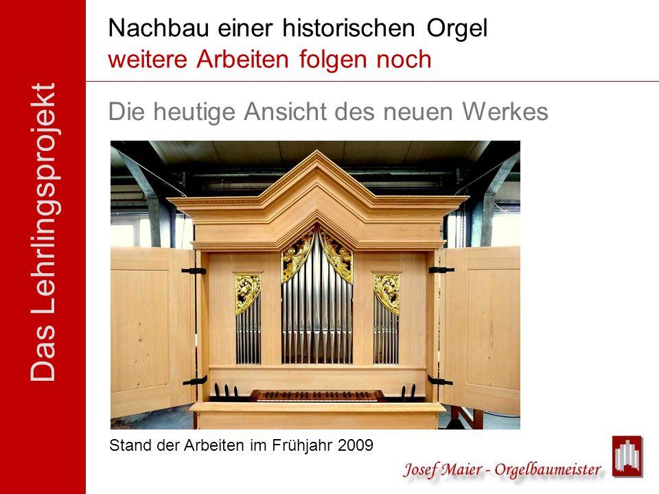Nachbau einer historischen Orgel Der Stand der Dinge...