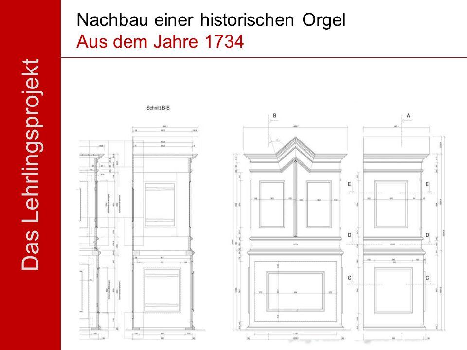 Nachbau einer historischen Orgel Aus dem Jahre 1734