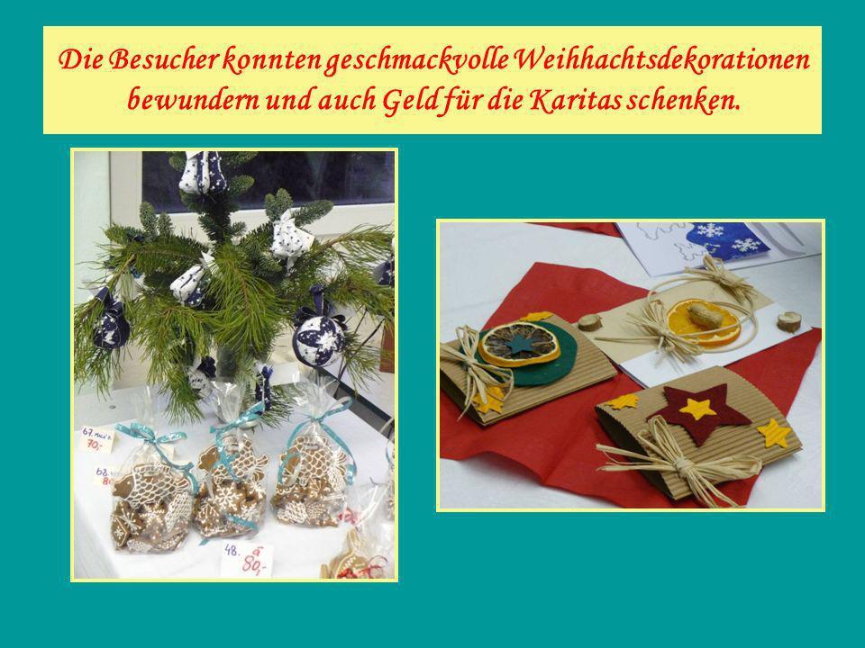 Die Besucher konnten geschmackvolle Weihhachtsdekorationen bewundern und auch Geld für die Karitas schenken.