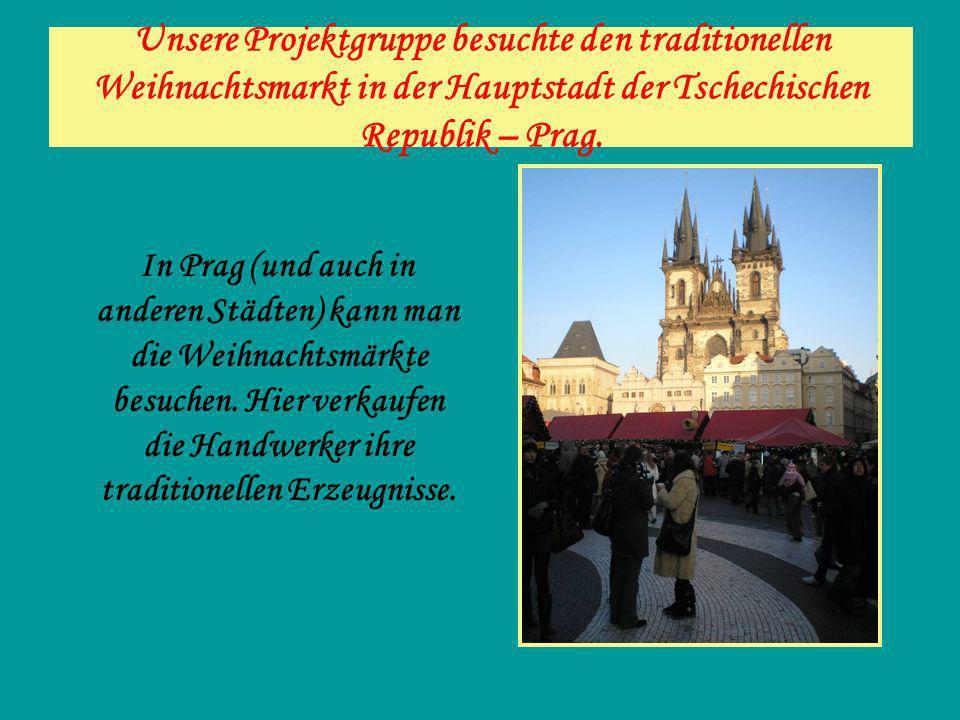 Unsere Projektgruppe besuchte den traditionellen Weihnachtsmarkt in der Hauptstadt der Tschechischen Republik – Prag.