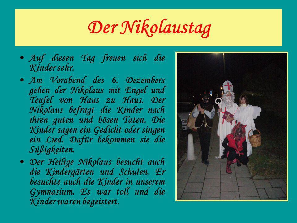 Der Nikolaustag Auf diesen Tag freuen sich die Kinder sehr.