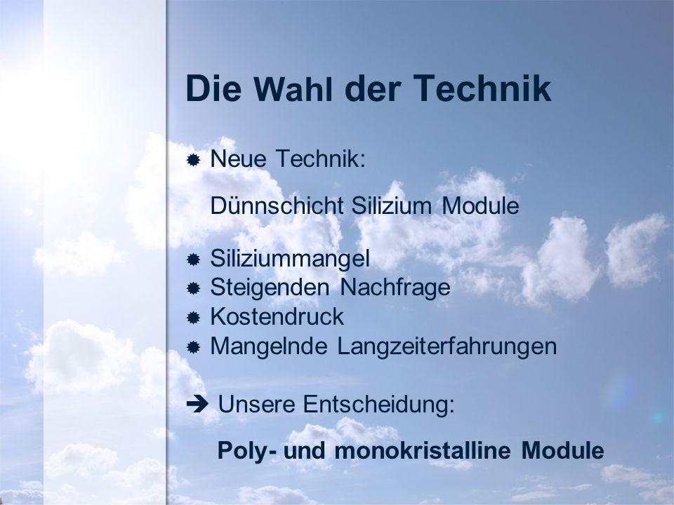 Die Wahl der Technik Neue Technik: Dünnschicht Silizium Module