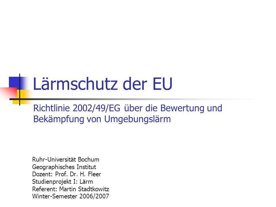 Lärmschutz der EU Richtlinie 2002/49/EG über die Bewertung und Bekämpfung von Umgebungslärm. Ruhr-Universität Bochum.