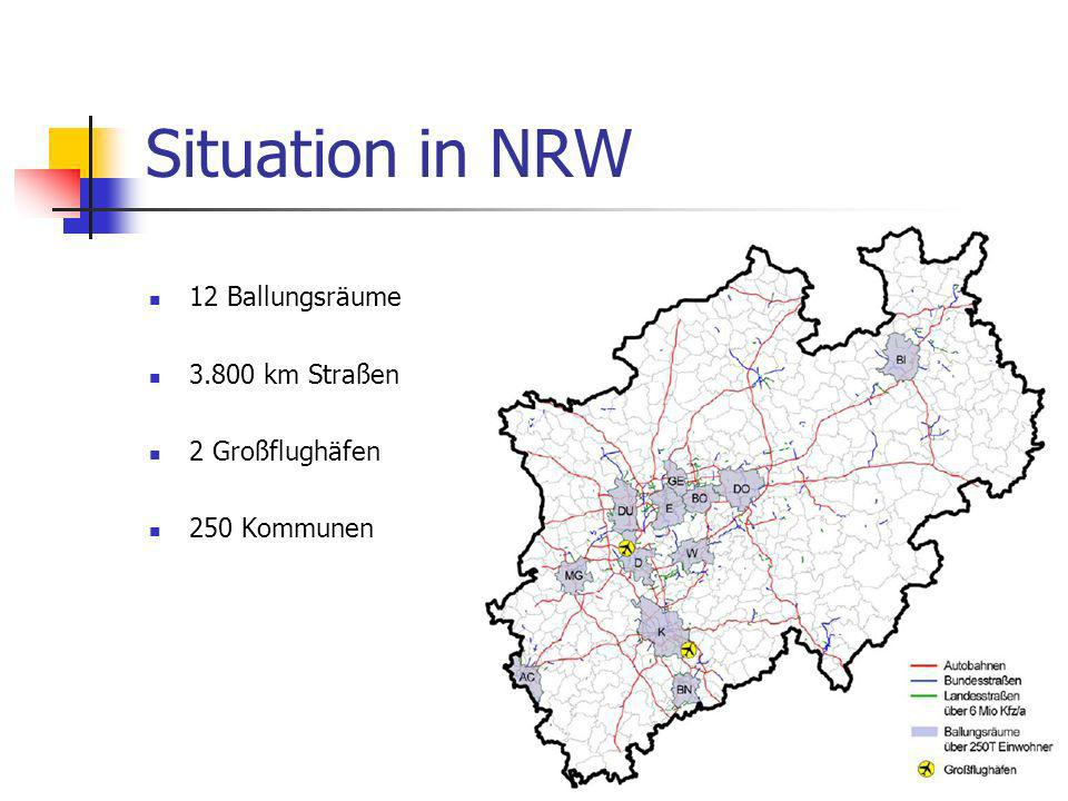 Situation in NRW 12 Ballungsräume 3.800 km Straßen 2 Großflughäfen