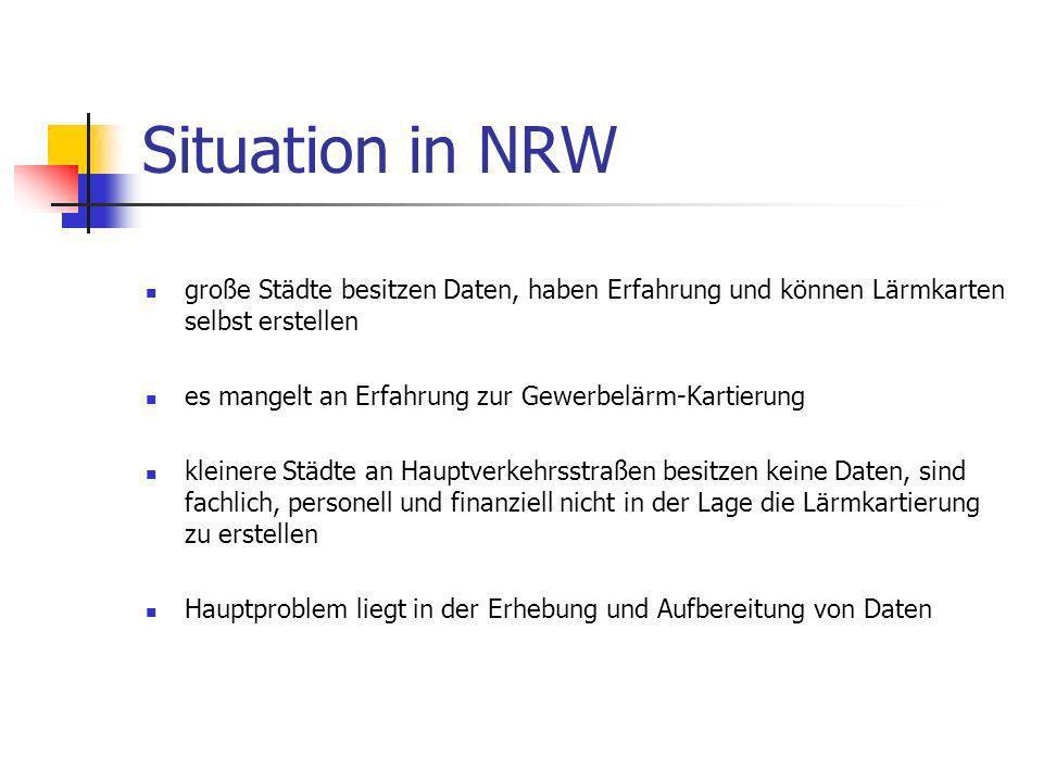 Situation in NRW große Städte besitzen Daten, haben Erfahrung und können Lärmkarten selbst erstellen.
