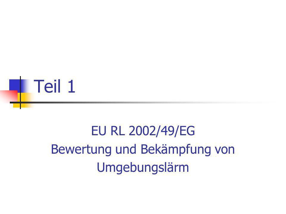 EU RL 2002/49/EG Bewertung und Bekämpfung von Umgebungslärm