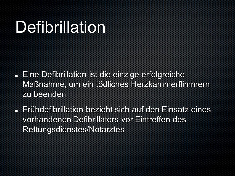 DefibrillationEine Defibrillation ist die einzige erfolgreiche Maßnahme, um ein tödliches Herzkammerflimmern zu beenden.