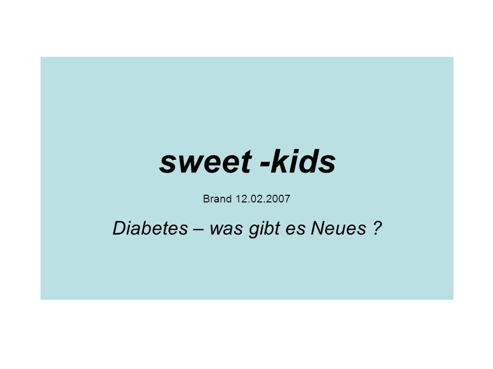 sweet -kids Brand Diabetes – was gibt es Neues