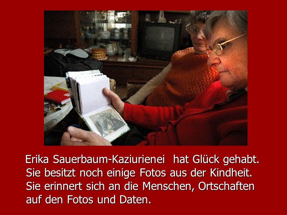 Erika Sauerbaum-Kaziurienei hat Glück gehabt