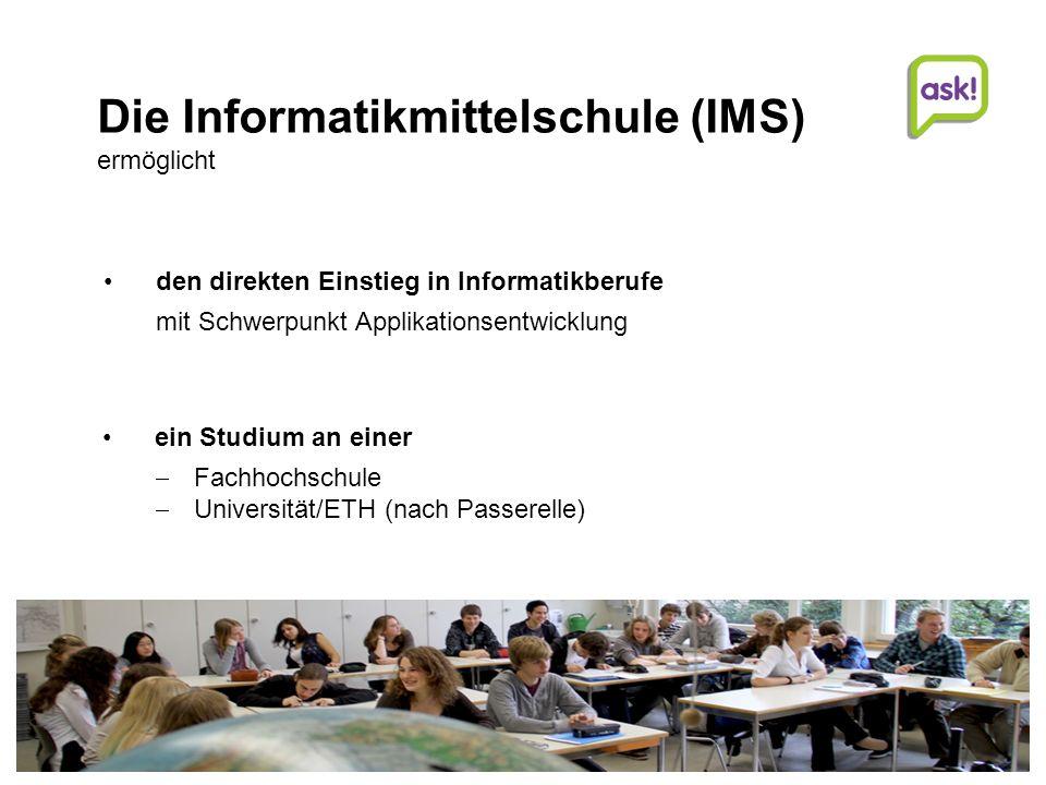 Die Informatikmittelschule (IMS) ermöglicht