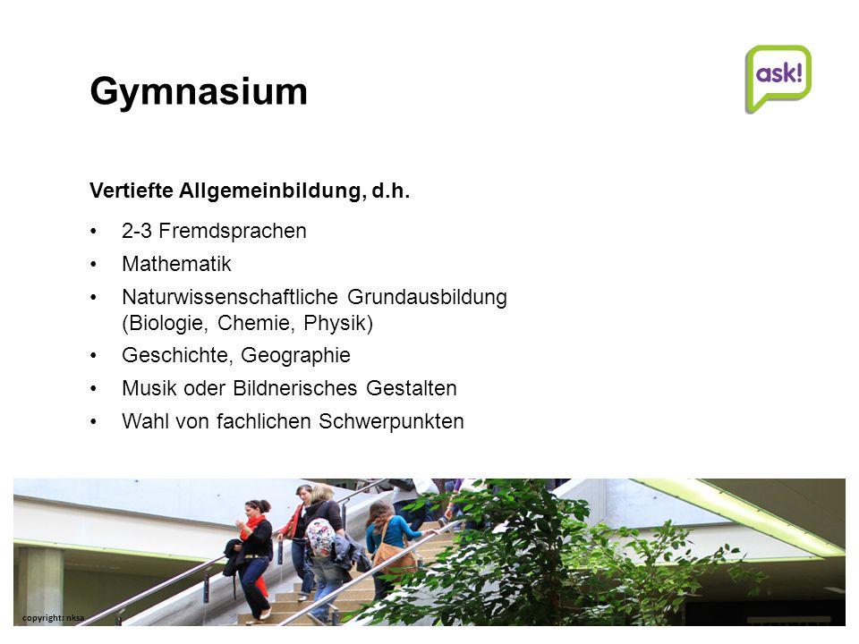 Gymnasium Vertiefte Allgemeinbildung, d.h. 2-3 Fremdsprachen