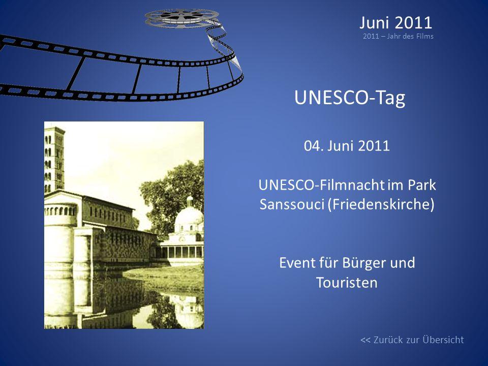 Juni 2011 2011 – Jahr des Films. UNESCO-Tag. 04. Juni 2011. UNESCO-Filmnacht im Park Sanssouci (Friedenskirche)