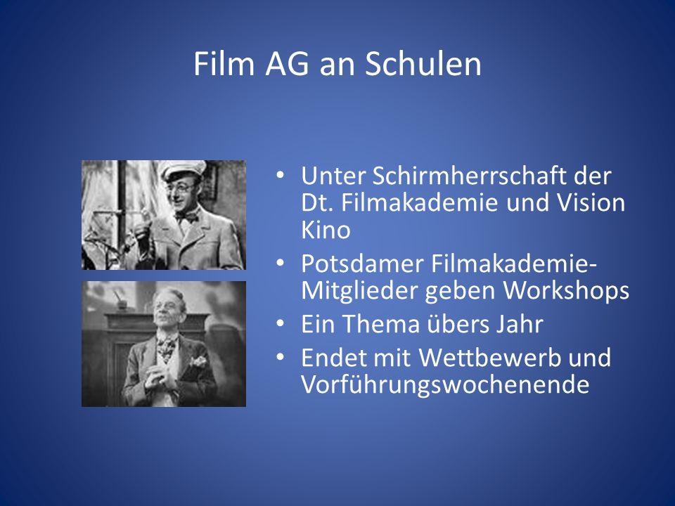 Film AG an Schulen Unter Schirmherrschaft der Dt. Filmakademie und Vision Kino. Potsdamer Filmakademie-Mitglieder geben Workshops.