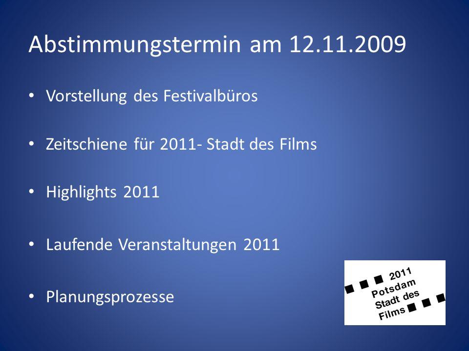 Abstimmungstermin am 12.11.2009 Vorstellung des Festivalbüros