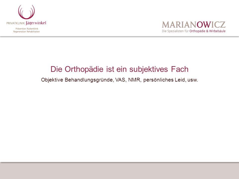 Die Orthopädie ist ein subjektives Fach