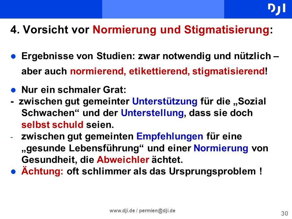 4. Vorsicht vor Normierung und Stigmatisierung: