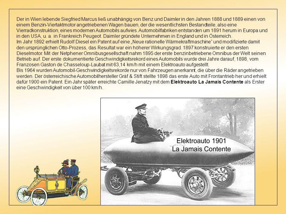 Der in Wien lebende Siegfried Marcus ließ unabhängig von Benz und Daimler in den Jahren 1888 und 1889 einen von einem Benzin-Viertaktmotor angetriebenen Wagen bauen, der die wesentlichsten Bestandteile, also eine Vierradkonstruktion, eines modernen Automobils aufwies. Automobilfabriken entstanden um 1891 herum in Europa und in den USA, u. a. in Frankreich Peugeot. Daimler gründete Unternehmen in England und in Österreich.