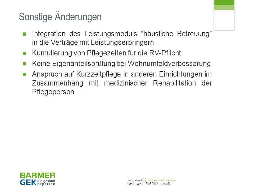 Sonstige Änderungen Integration des Leistungsmoduls häusliche Betreuung in die Verträge mit Leistungserbringern.
