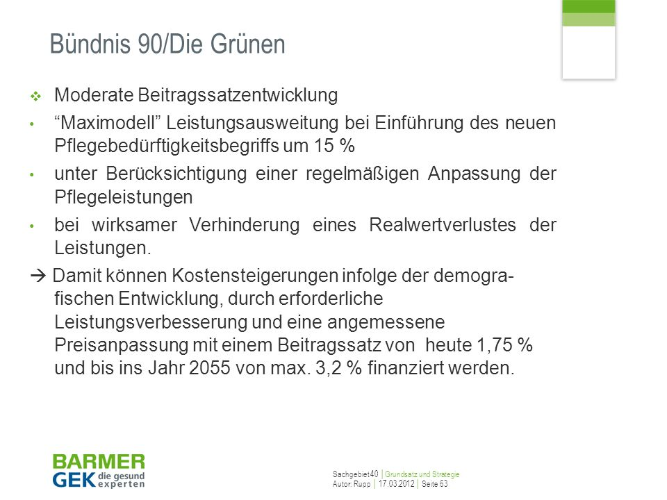 Bündnis 90/Die Grünen Moderate Beitragssatzentwicklung