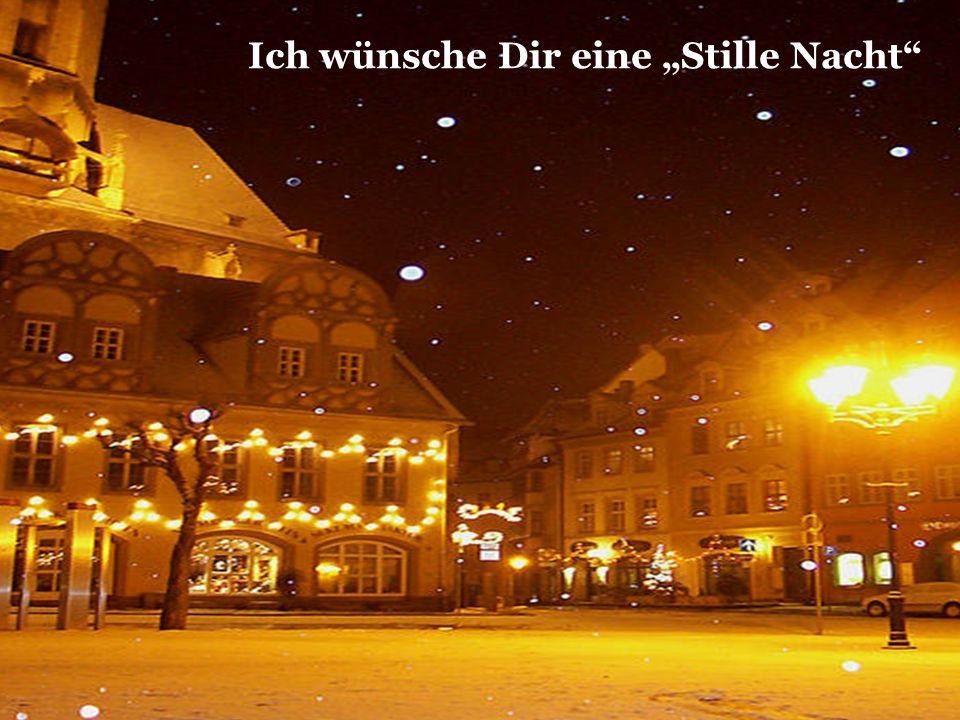 """Ich wünsche Dir eine """"Stille Nacht"""