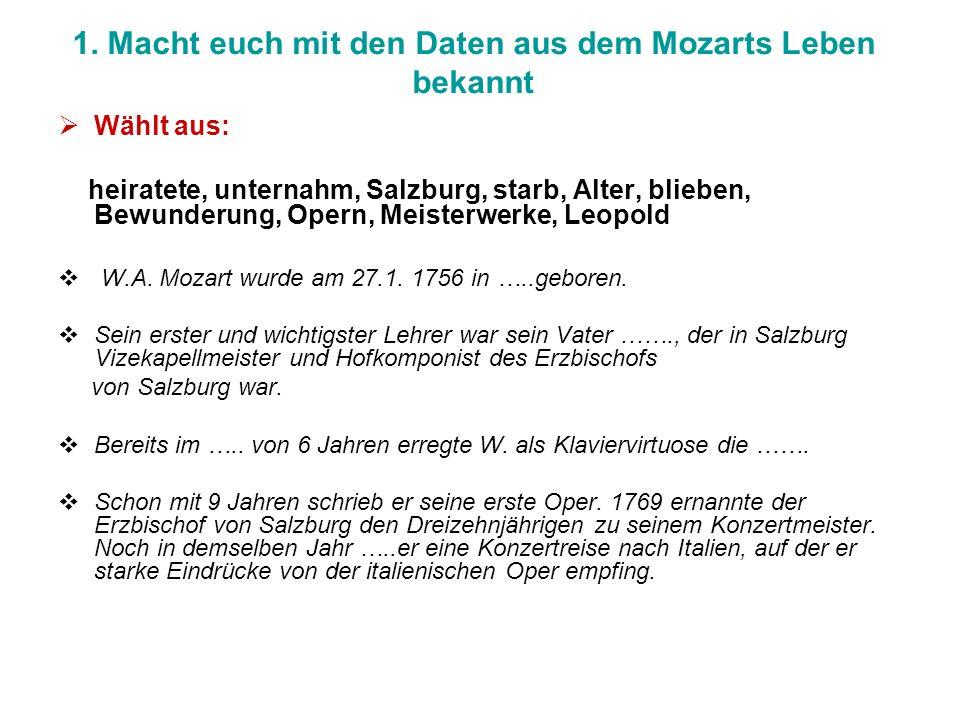1. Macht euch mit den Daten aus dem Mozarts Leben bekannt