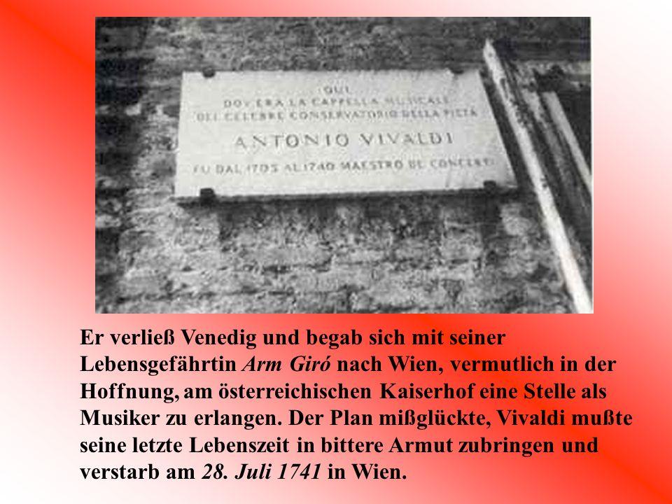 Er verließ Venedig und begab sich mit seiner Lebensgefährtin Arm Giró nach Wien, vermutlich in der Hoffnung, am österreichischen Kaiserhof eine Stelle als Musiker zu erlangen.