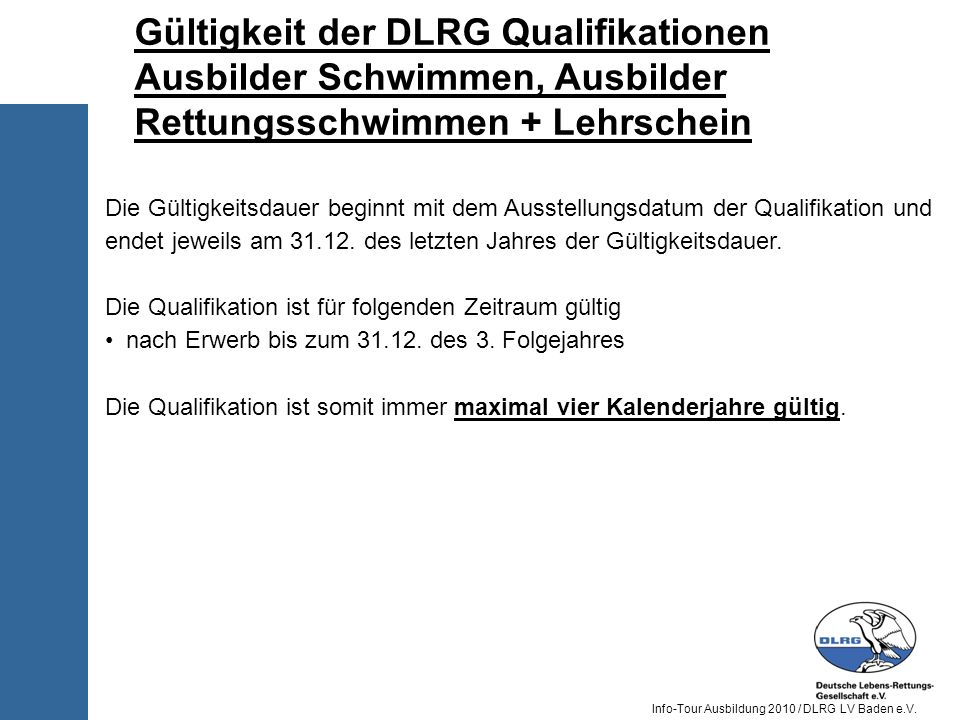 Gültigkeit der DLRG Qualifikationen Ausbilder Schwimmen, Ausbilder Rettungsschwimmen + Lehrschein