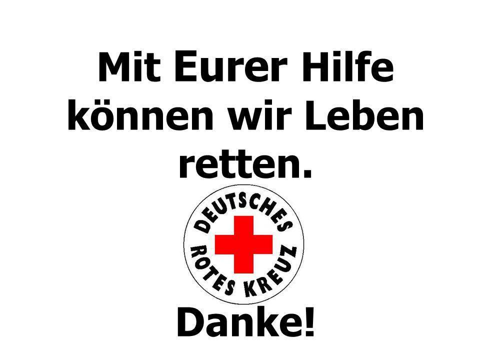 Mit Eurer Hilfe können wir Leben retten.