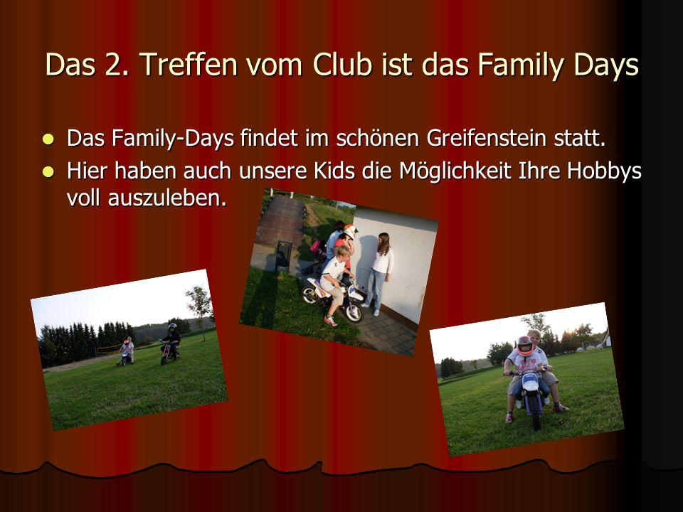 Das 2. Treffen vom Club ist das Family Days
