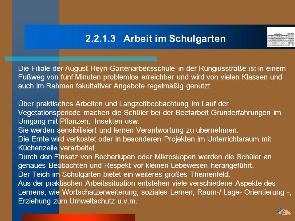 2.2.1.3 Arbeit im Schulgarten Die Filiale der August-Heyn-Gartenarbeitsschule in der Rungiusstraße ist in einem.